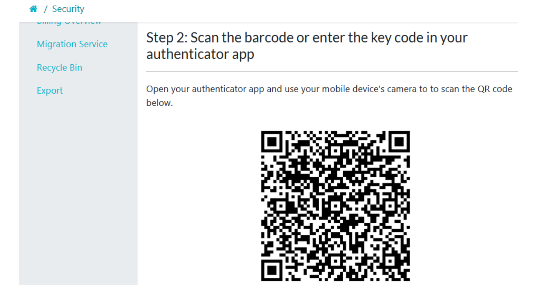 "When step 2 of the 4 step 2FA menu page loads up, open your authenticator app and use your mobile device's camera to scan the QR code below. Then click on the ""Next"" button to continue."