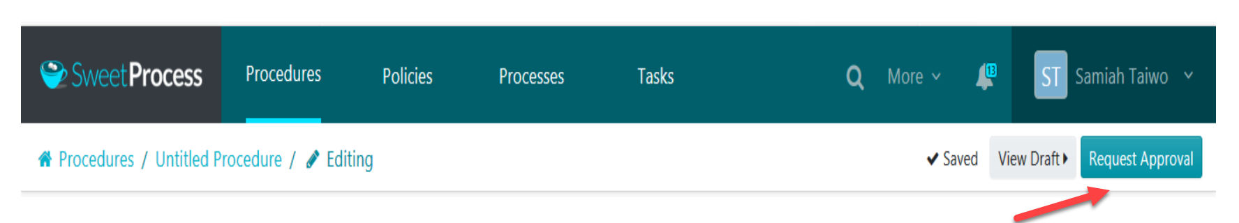 """Step 1: To get the draft of a procedure approved, click on the """"Request Approval"""" button."""