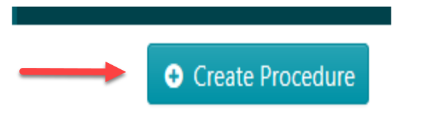 "Once the page opens up, click on the ""Create procedure"" button on the top right-hand side of the page."