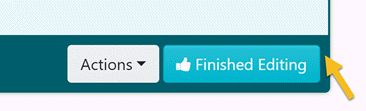 """Click on the """"Finished Editing"""" button to save the changes to the step."""